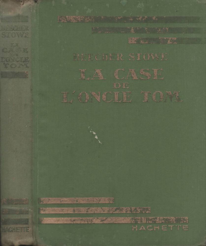 Case Oncle Tom De Beecher Stowe Abebooks Loncil