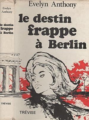 Le destin frappe à Berlin: ANTHONY Evelyn