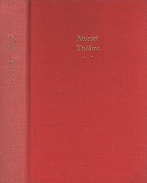 Théâtre complet - Tome II: Musset