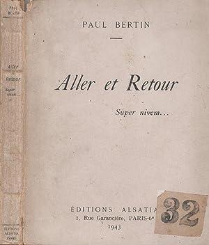 Aller et retour - Super nivem.: Paul Bertin