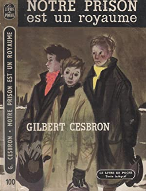 Nuestra prisión es un reino: Gilbert CESBRON
