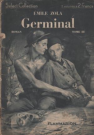 Germinal - Tome III: Emile Zola