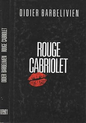 Rouge Cabriolet: Rouge Cabriolet [Broché]