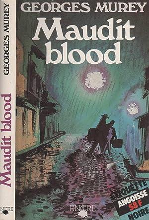 Maudit Blood (Étiquette Noire): Murey George