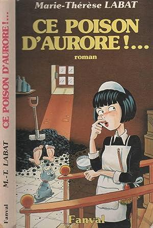 Le Poison D'Aurore !: LABAT Marie-Thérèse