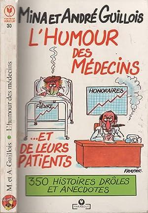 L'Humour Des Médecins Et De Leurs Malades: Guillois-M A