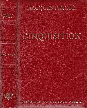 L'inquisition ou la dictature de la foi: PINGLE Jacques