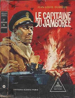 Le capitaine du Jamborée: DUBREUIL Jean-Louis