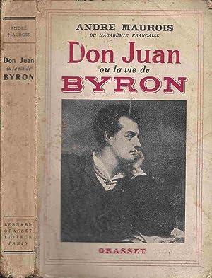 Don Juan ou la vie de Byron: BYRON Lord MAUROIS,