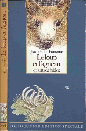 Le Loup et l'agneau et autres fables: LA FONTAINE Jean