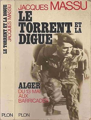 Le Torrent et la digue: MASSU Jacques