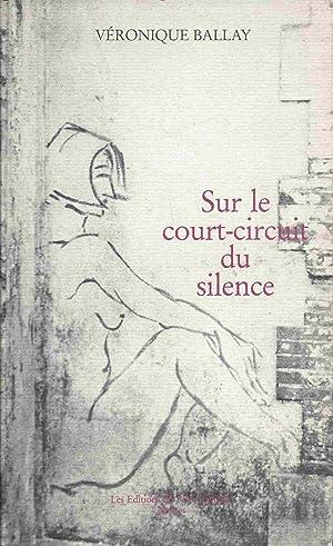 Sur le court-circuit du silence: BALLAY Véronique