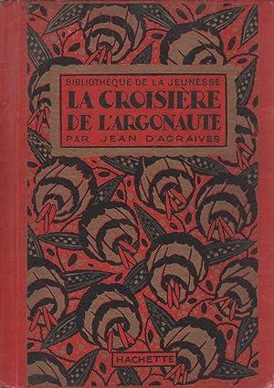 La croisière de l'argonaute: AGRAIVES Jean D'