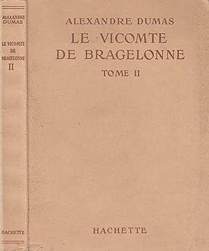Le vicomte de Bragelonne - Tome II: DUMAS Alexandre