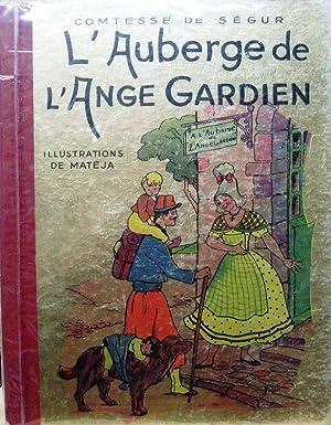 L'AUBERGE DE L'ANGE GARDIEN. D'après la Comtesse: Ségur (comtesse de)