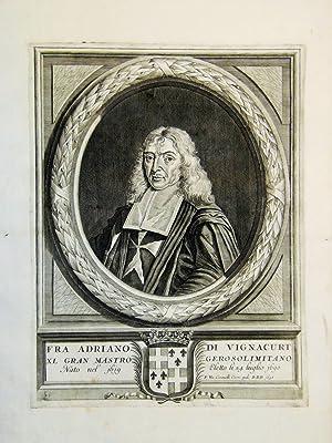 Fra Adriano di Vignacurt XL Gran Mastro Gerosolimitano nato nel 1619 eletto li 24 luglio 1690.: ...