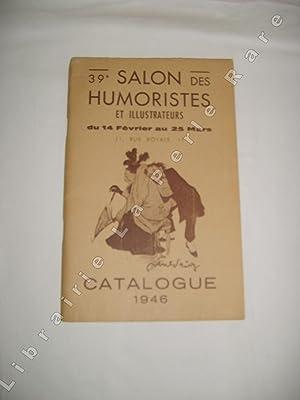 39e salon des humoristes et illustrateurs du 14 février au 25 mars. Catalogue 1946.