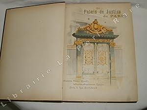Le Palais de Justice de Paris, son monde et ses moeurs, par la presse judiciaire parisienne.