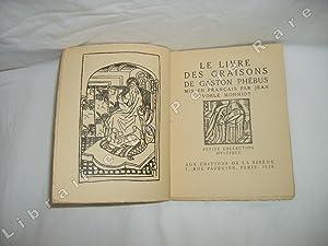 Le livre des oraisons de Gaston Phoebus mis en français par Jean Vorle Monniot.: Gaston III (comte ...