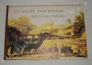 La route voie royale de civilisation. En Touraine. Ces routes de poste qui ont fait la France.