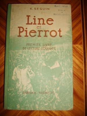 Line et Pierrot. Premier livre de lecture: SEGUIN (K.)