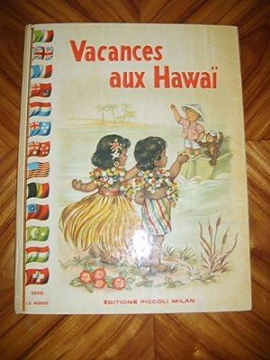 Vacances aux Hawaï.: COLOMBINI MONTI (Jolanda)