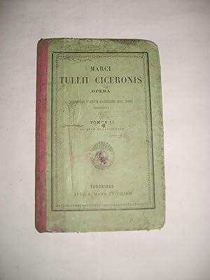 Marci Tullii Ciceronis Opera. Tomus II: CICERON (Marcus Tullius)