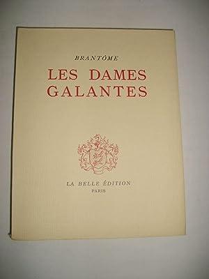 Les dames galantes. Tome II. Discours V, VI, VII.: BRANTOME (Pierre de Bourdeille, Seigneur de)