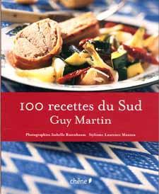 100 RECETTES DU SUD: MARTIN, Guy