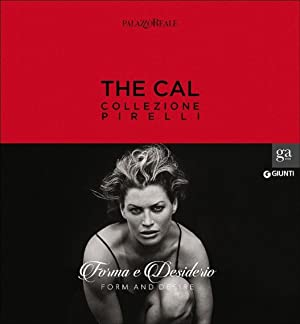 The Cal Collezione Pirelli. Forma e desiderio. Form and desire. Ediz.italiana