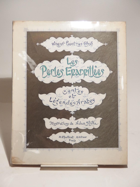 Les Perles éparpillées. Contes et légendes arabes. Illustrations de Adam Styka...