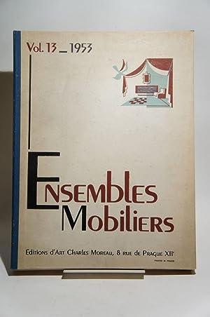 Ensembles mobiliers. Vol. 13, 1953.: MOREAU, ARBUS, LELEU,