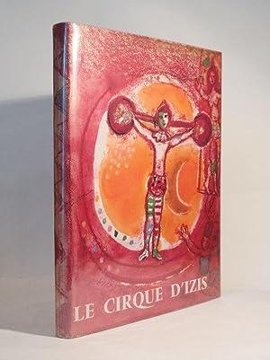 Jacques Prévert présente Le Cirque d'Izis avec: IZIS, CHAGALL (Marc),