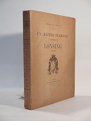 Un maître flamand à Bordeaux, Lonsing, 1739-1799.: MEAUDRE DE LAPOUYADE,