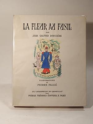 La fleur au fusil. Illustrations originales en: GALTIER BOISSIERE (Jean),