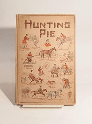 Hunting Pie. With a Foreword by Mrs.: WATSON (Frederick), HITCHCOCK