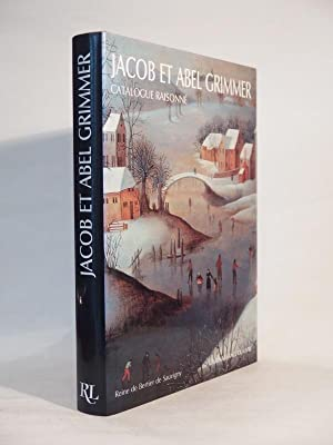 Jacob et Abel Grimmer. Catalogue raisonné.: BERTIER DE SAUVIGNY