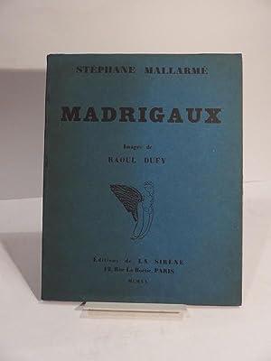 Madrigaux. Images de Raoul Dufy.: MALLARME (Stéphane), DUFY