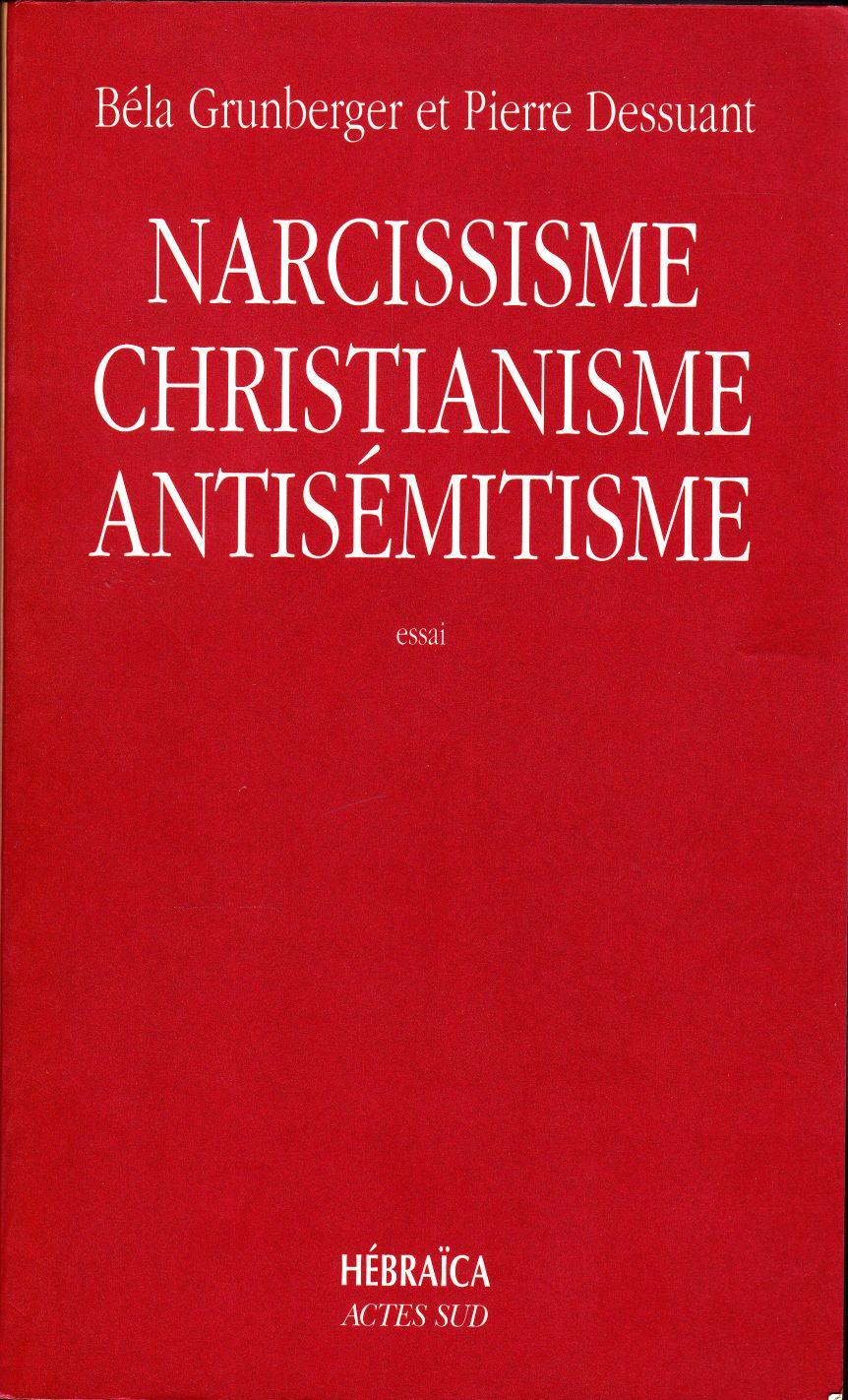Narcissisme, christianisme, antisémitisme.