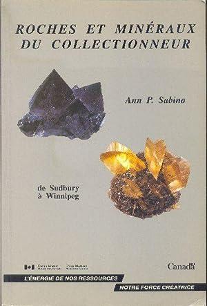 Roches et minéraux du collectionneur. De Sudbury: SABINA, Ann P.