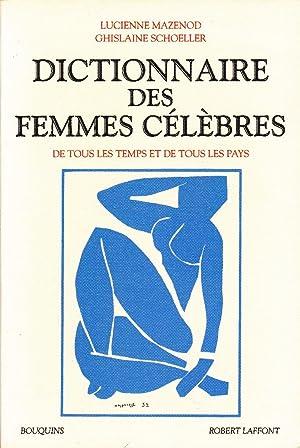 Dictionnaire des femmes célèbres de tous les: MAZENOD, Lucienne /