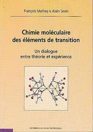 Chimie moléculaire des éléments de transition. Un: MATHEY, François /