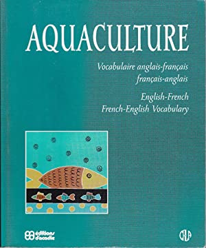 Aquaculture. Vocabulaire anglais-français, français-anglais. English-French, French-English Vocab...
