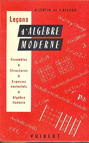 Leçons d'Algèbre Moderne: LENTIN, A. /