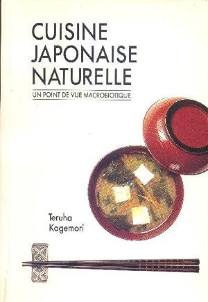 Cuisine japonaise naturelle. Un point de vue: KAGEMORI, Teruha