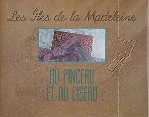 Les Îles de la Madeleine au pinceau et au ciseau.: CHANTRAINE, Paul (textes de)