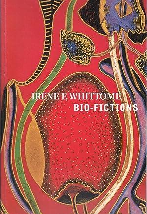 Irene F. Whittome. Bio-Fictions.: LAMOUREUX, Johanne /