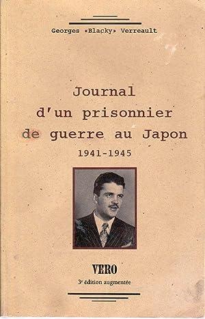 Journal d'un prisonnier de guerre au Japon 1941-1945.: VERREAULT, Georges «Blaky»