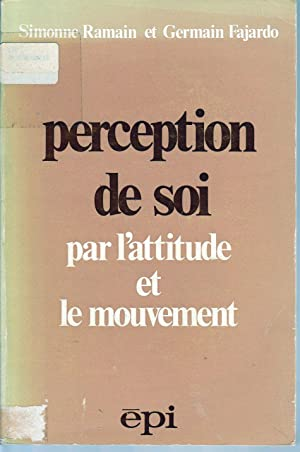 Perception de soi par l'attitude et le mouvement.