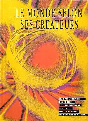 Le monde selon ses créateurs. Jean-Paul Gaultier